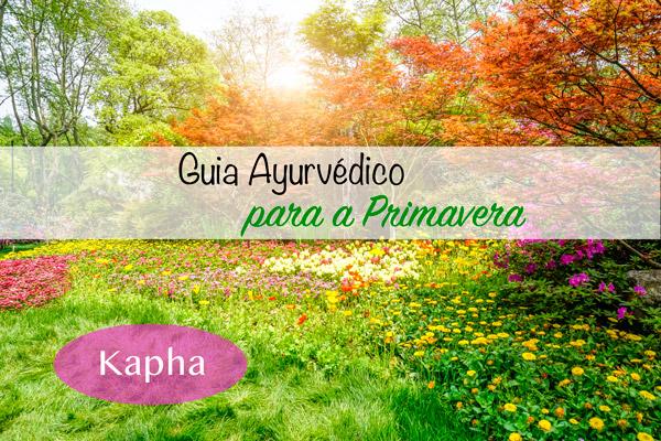 Dosha Kapha – Guia Ayurvédico para a Primavera
